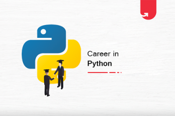 Career Opportunities in Python: Everything You Need To Know [2021]