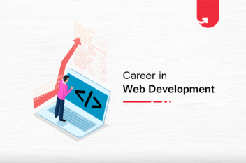 Career in Web Development: Ultimate Guide [2021]