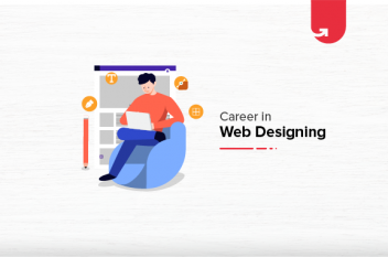 Career in Web Designing: Everything You Should Know [2021]