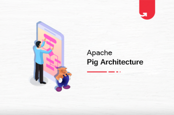 Apache Pig Architecture in Hadoop: Features, Applications, Execution Flow
