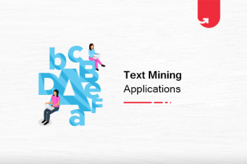 Top 5 Important Text Mining Applications in 2021