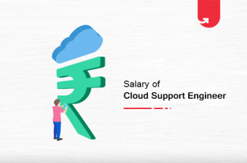 Cloud Support Engineer Salary in India: For Freshers & Experienced [2020]