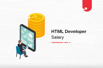 HTML Developer Salary in India: For Freshers & Experienced [2020]