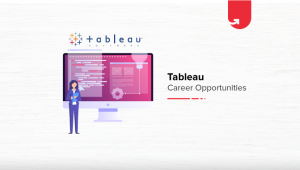 Tableau Career Opportunities: What You Should Know in 2020?