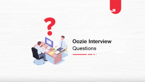 Top 9 Oozie Interview Questions & Answers [For Freshers & Experienced in 2020]