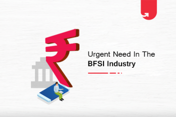 Urgent Need For The Talent in The BFSI Industry [2021]
