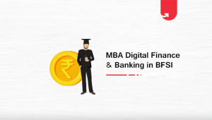 How an MBA in Digital Finance and Banking (DFB) can be helpful in the BFSI Sector?