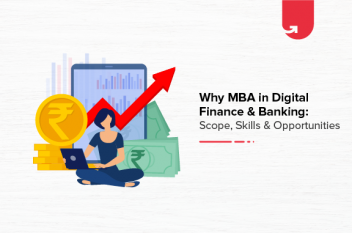 Why MBA in Digital Finance & Banking: Scope, Skills & Opportunities