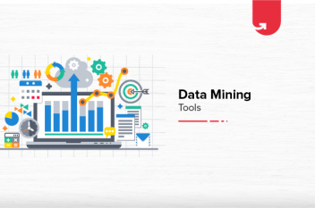 Top 9 Data Mining Tools You Should Get Your Hands-On [2020]