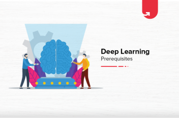 Deep Learning Prerequisites [What Else Apart from Programming & Statistics?]