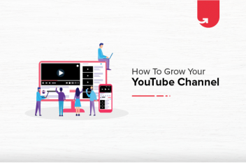 How to Grow Your YouTube Channel? Here's the Ultimate Guide for you!
