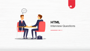 15 Most Important HTML Interview Questions & Answers [2020]