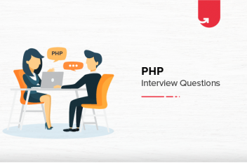 Must Read 10 PHP Interview Questions and Answers For Beginners & Experienced [2021]