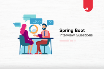 Top 10 Critical Spring Boot Interview Questions and Answers [For Beginners & Experienced]