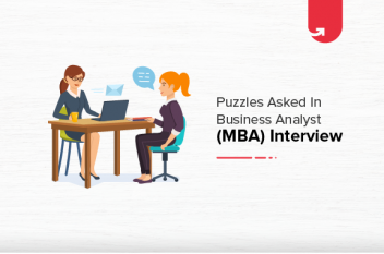 Puzzles Asked in Business Analyst (MBA) Interview [2021]
