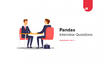 17 Must Read Pandas Interview Questions & Answers [For Freshers & Experienced]