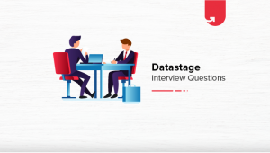 Must Read 24 Datastage Interview Questions & Answers [Ultimate Guide 2020]