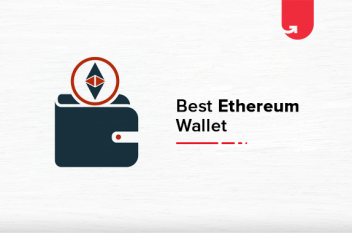 Top 5 Best Ethereum Wallet [2020] With Highlights & Additional Features