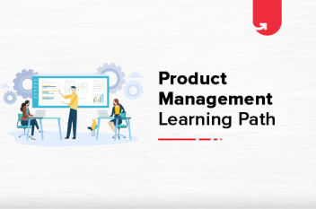 Product Management Learning Path: A Comprehensive Career Guide [2021]