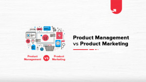 Product Management vs Product Marketing: Which One Should You Choose in 2021
