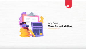 What is Crawl Budget & Why Does It Matter in SEO?