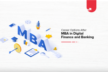 Career Options After MBA in Digital Finance and Banking [2021]
