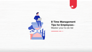 8 Essential Time Management Tips for Employees [Experts' Guide]