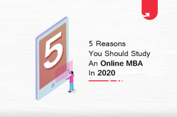 Top 5 Reasons You Should Do Online MBA In 2021