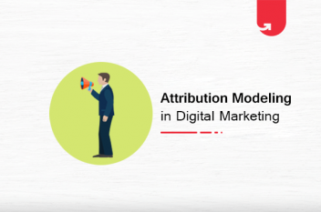 Types of Attribution Modeling & Which One Is Right For You?