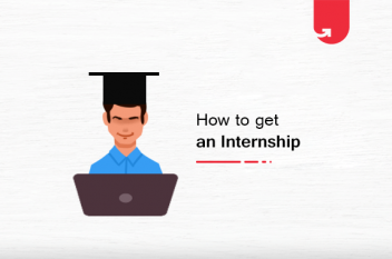 10 Tips on How to Get your Dream Internship [Comprehensive Guide]