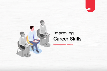 How To Improve Your Career Skills for a Better Job and Employability [2021]
