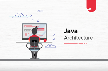 Java Architecture & Components Explained [2021]
