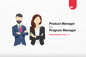 Product Manager vs Program Manager: What's The Difference?