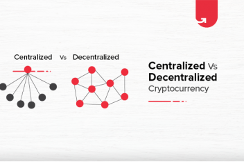 Centralized vs Decentralized Cryptocurrency: Difference Between Centralized vs Decentralized Cryptocurrency