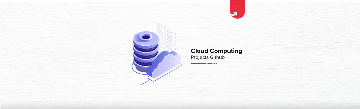 Top 15 Exciting Cloud Computing Projects on GitHub For Beginners [2021]