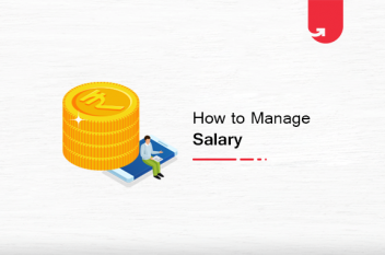 How to Manage Your Salary? 6 Effective Ways To Help You in 2021