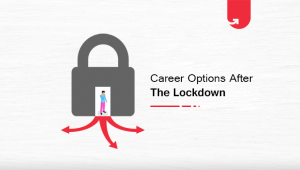 Career Options After Lockdown [7 Top Trending & Well Paying Career Options]