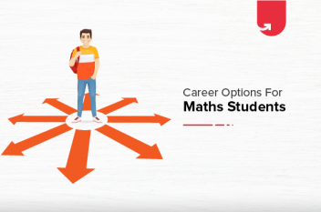 Career Options for Maths Students in 2021 [Top 10 Courses For Maths Students]