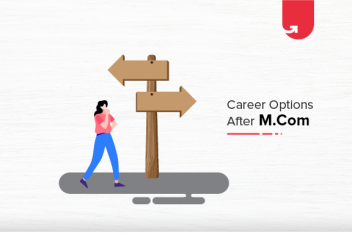 12 Best Career Options after M.Com: What to do After M.Com? [2020]