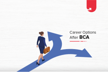 7 Best Career Options After BCA: What To Do After BCA? [2020]