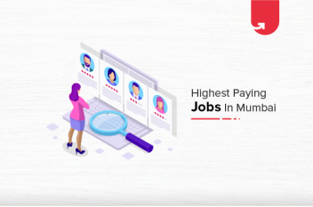 Top 10 Highest Paying Jobs in Mumbai [A Complete Report]