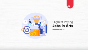 Top 8 Highest Paying Jobs in India in Arts Field [A Complete Report]