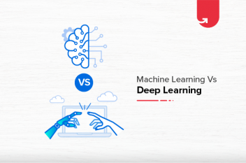 Machine Learning Vs Deep Learning: Difference Between Machine Learning and Deep Learning