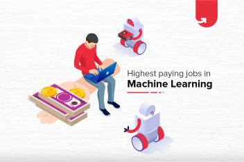 Top 10 Highest Paying Machine Learning Jobs in India [A Complete Report]