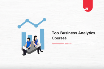 Top Business Analytics Courses In India [2021]