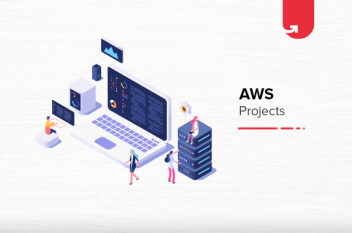 Top 8 Exciting AWS Projects & Ideas For Beginners [2021]