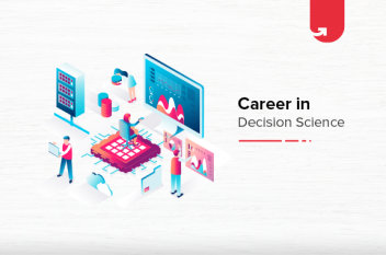 Career in Decision Science: Ultimate Guide [2021]