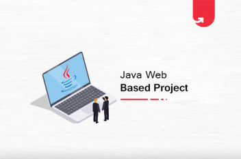 Top 5 Exciting Java Web Based Projects & Topics for Beginners [2021]