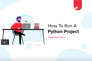 How to Run a Python Project? Installation & Setup, Execution [2021]