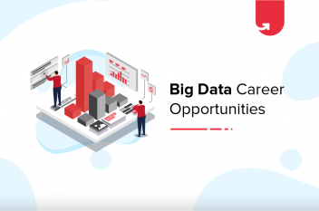 Big Data Career Opportunities: Ultimate Guide [2020]